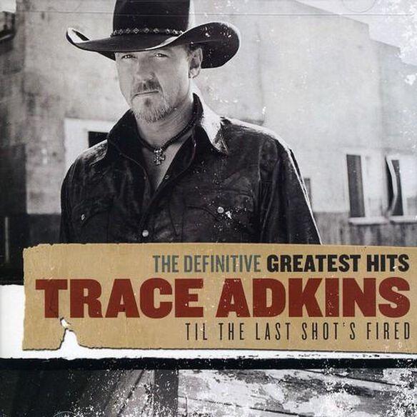 Definitive Greatest Hits: Til Last Shot's Fired