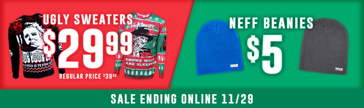 Holiday Ugly Sweaters!  Featuring Michael Myers & A Nightmare On Elmstreet On Sale For $29.99.  Neff Beanies For $5.   - Shop Now!