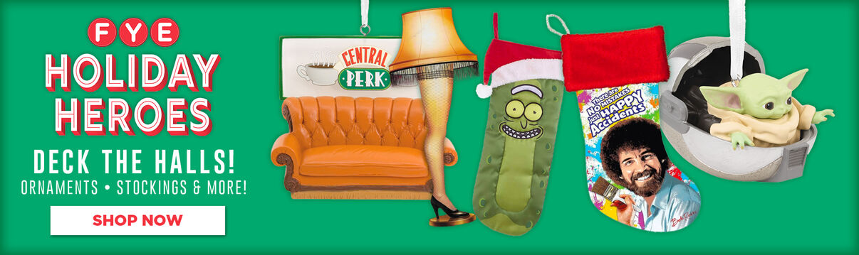 FYE Holiday Heros Deck The Halls!  Holiday ornaments, stockings, leg lamp, accessories & So Much More!