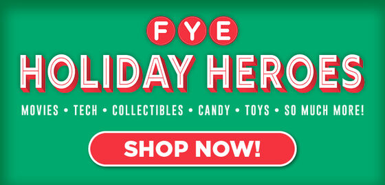 FYE Holiday Heros - Featuring Movies, Tech, Collectibles, Candy, Toys & So Much More!  Shop Now!