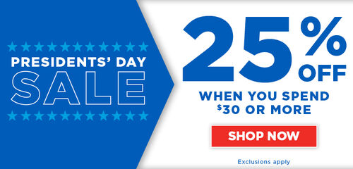 Presidents Day Weekend sale  - 25% off with $30 purchase (excludes sale priced items, pre-order, exclusives)