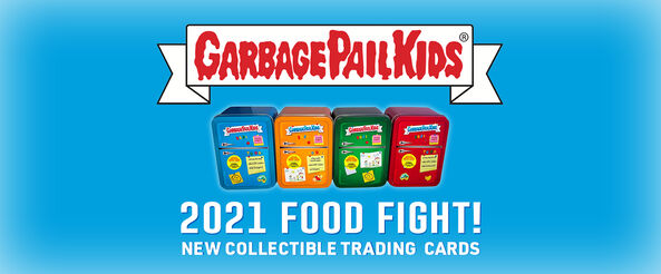 Garbage Pail Kids:  2021 Food Fight!  New Collectible Trading Cards!  Shop Now!