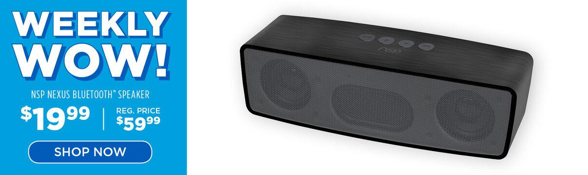 Weekly wow: NSP Nexus Blutetooth Speaker - $19.99