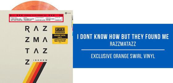 New Exclusive Vinyl: I Dont Know How But They Found Me - Razzmatazz [Exclusive Orange Swirl Vinyl] - Pre- Order Now!