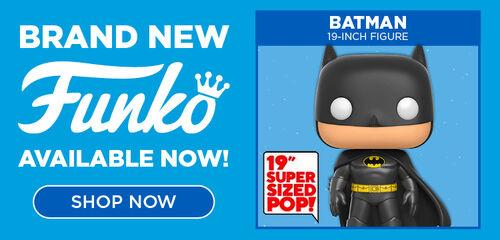 New mainline Funko Pops now Available! Featuring The Greatest Showman - P.T Barnum, Batman - 19 inch figure, Notre Dame - Leprechaun Mascot