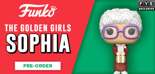 Funko Pops FYE Exclusive!  The Golden Girls Sophia - Pre-Order Now!