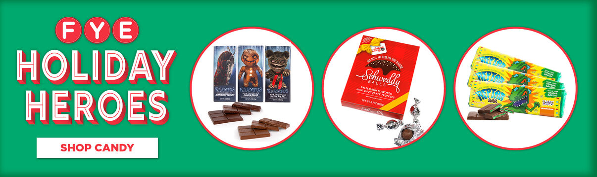 FYE Holiday Heroes Hottest Candy!  Featuring Krampus Chocolate Bars, Schweddy Balls, Reptar Chocolate Bars & So Much More!  Shop Now!