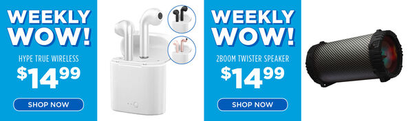 Weekly wow: Hype True Wireless $14.99 & 2Boom Twister - $14.99