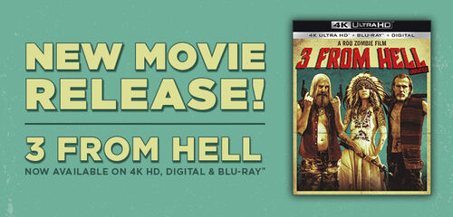 New Release - 3 From Hell - Now Available in 4k UHD, Blu-ray and Digital