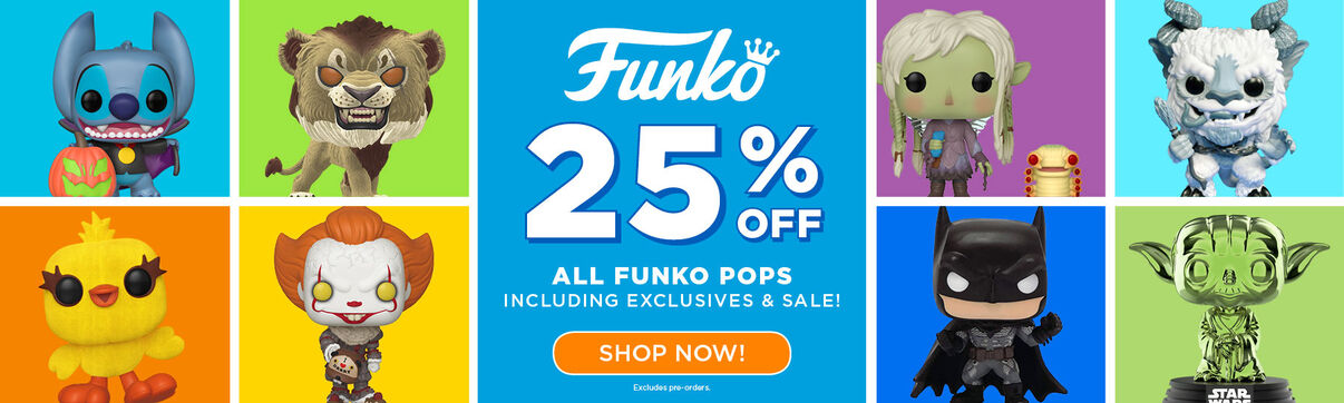 Primary Slider - 25% off all Funko Pop Vinyl (includes exclusives and sale, excludes pre-orders) - Limited Time Only!
