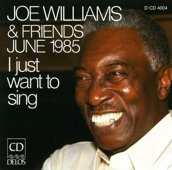 Joe Williams - I Just Want to Sing