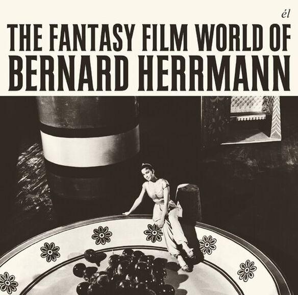 Bernard Herrmann - The Fantasy Film World of Bernard Herrmann