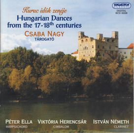 Csaby Nagy - Hungarian Dances from the 17-18th Centuries