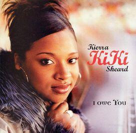 "Kierra ""KiKi"" Sheard - I Owe You"