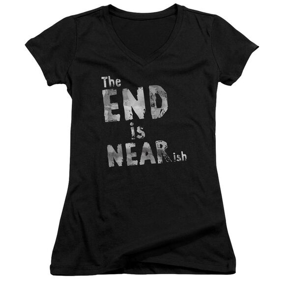 The End Is Near Ish Junior V Neck T-Shirt