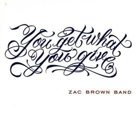 Zac Brown - You Get What You Give
