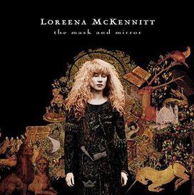 Loreena McKennitt - Mask and Mirror