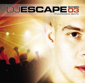 DJ Escape - Bangin 3: Progressive Beats