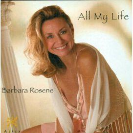Barbara Rosene - All My Life