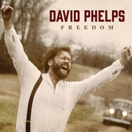 David Phelps - Freedom