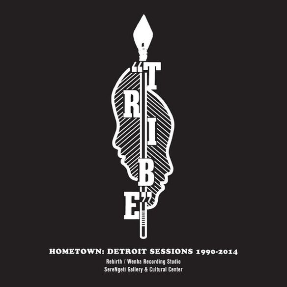 The Tribe - Hometown: Detroit Sessions 1990 - 2014