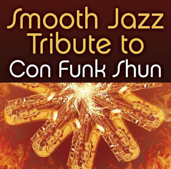 The Smooth Jazz All Stars - Smooth Jazz Tribute to Con Funk Shun