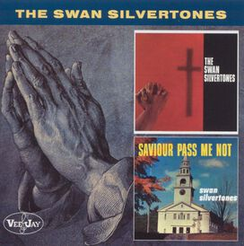 The Swan Silvertones - Swan Silvertones/Saviour Pass Me Not