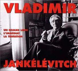 Vladimir Jankelevitch - Homme Libre l'Immediat la Tentation