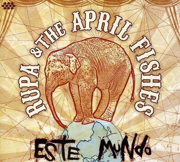 Rupa & the April Fishes - Este Mundo