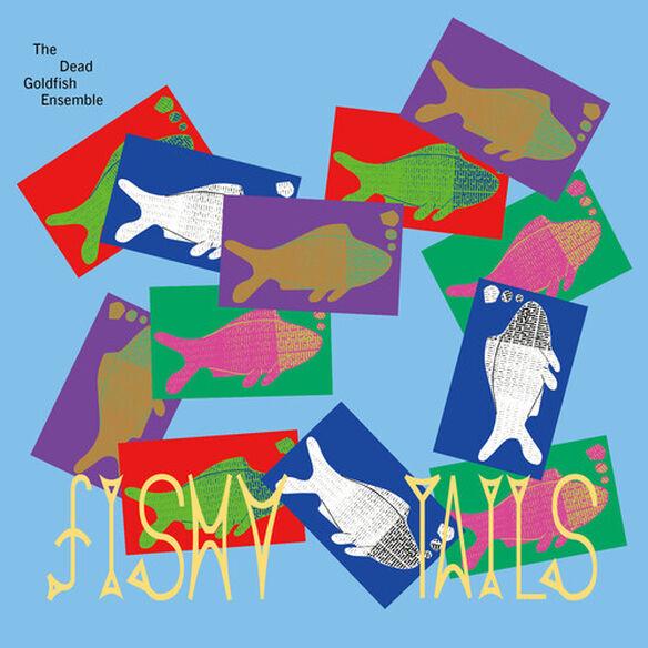 Dead Goldfish Ensemble - Fishy Tails