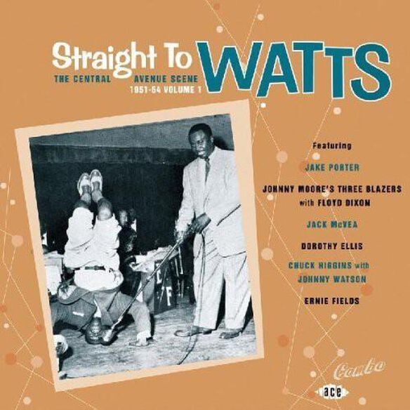 Straight To Watts: Central Avenue Scene / Various
