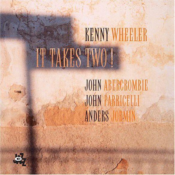 Kenny Wheeler - It Takes Two
