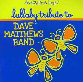 Various Artists - Sleepytime Tunes: Dave Matthews Band Lullaby Tribute