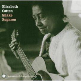 Elizabeth Cotten - Elizabeth Cotten: Shake Sugaree