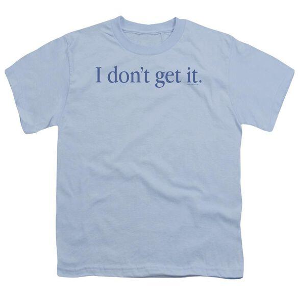 I Don't Get It Short Sleeve Youth Light T-Shirt