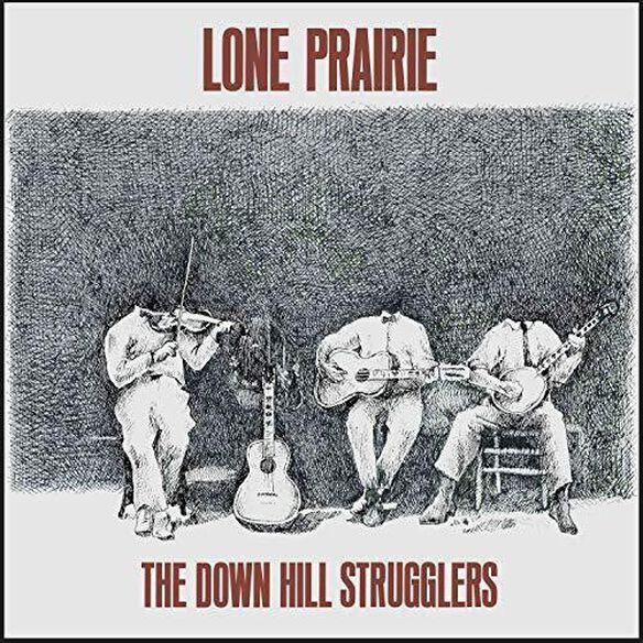 Down Hill Strugglers - Lone Prairie
