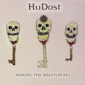 HuDost - Waking The Skeleton Key