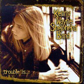 The Kenny Wayne Shepherd Band - Trouble Is...