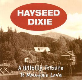 Hayseed Dixie - Hillbilly Tribute to Mountain Love