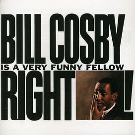 Bill Cosby - Bill Cosby Is a Very Funny Fellow Right!