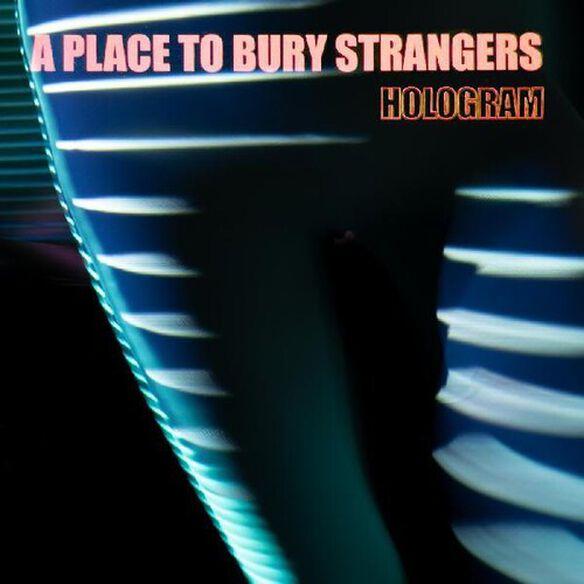 Place to Bury Strangers - Hologram