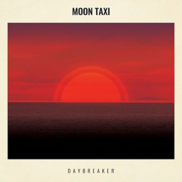 Moon Taxi - Daybreaker