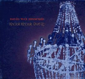 The David Wax Museum - Knock Knock Get Up