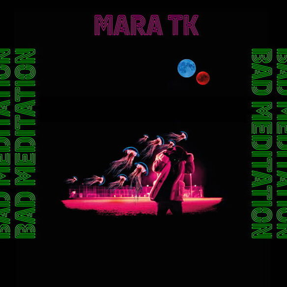 Mara Tk - Bad Meditation