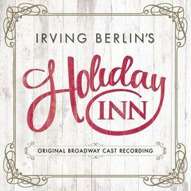Irving Berlin - Irving Berlin's Holiday Inn (Original Broadway Cast Recording)