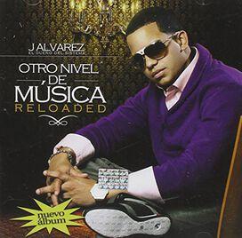 J. Alvarez - Otro Nivel de Musica Reloaded