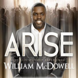 William McDowell - Arise: The Live Worship Experience