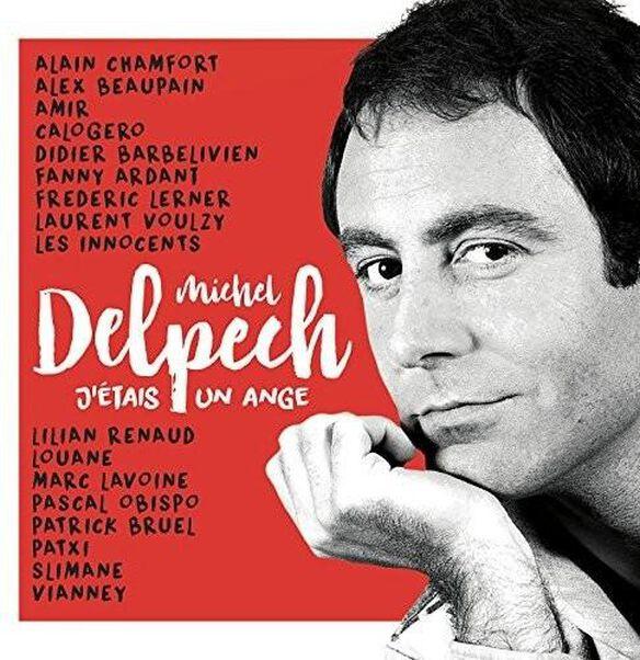 J'etais Un Ange: Tribute Michel Delpech (Fra)
