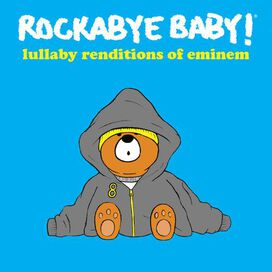 Rockabye Baby! - Lullaby Renditions of Eminem