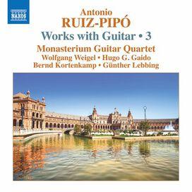 Ruiz-Pipo/ Monasterium Guitar Quartet - Works with Guitar 3